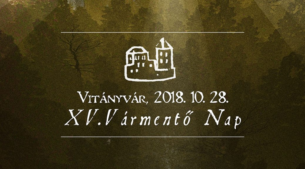 Vitányvár - XV. Vármentő Nap Meghívó 2018 Vitányvár Baráti Kör Vitány